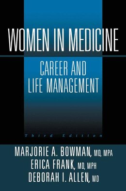 Book Women in Medicine: Career and Life Management by Marjorie A. Bowman