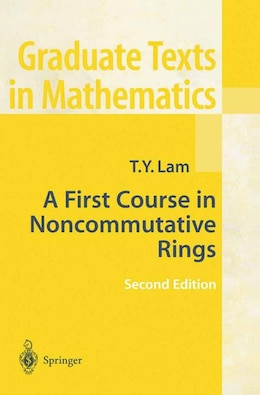 Book A First Course in Noncommutative Rings by Tsi-Yuen Lam