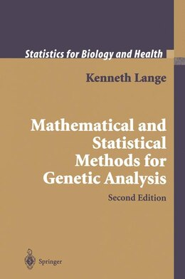 Book Mathematical and Statistical Methods for Genetic Analysis by Kenneth Lange