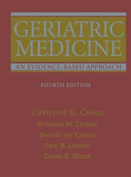 Book Geriatric Medicine: An Evidence-Based Approach by Christine K. Cassel