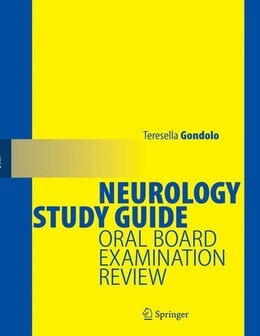 Book Neurology Study Guide: Oral Board Examination Review by Teresella Gondolo