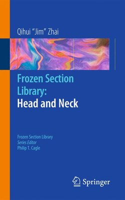 Book Frozen Section Library: Head and Neck by Qihui Jim Zhai