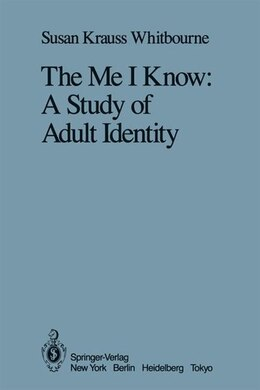 Book The Me I Know: A Study of Adult Identity by Susan Krauss Whitbourne