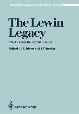 Book The Lewin Legacy: Field Theory in Current Practice by Eugene Stivers