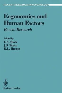 Book Ergonomics and Human Factors: Recent Research by Leonard S. Mark