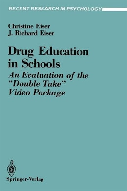 Book Drug Education in Schools: An Evaluation of the Double Take Video Package by Christine Eiser