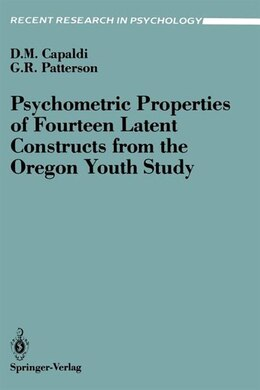 Book Psychometric Properties of Fourteen Latent Constructs from the Oregon Youth Study by Deborah N. Capaldi