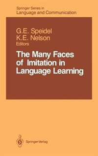 Book The Many Faces of Imitation in Language Learning: MANY FACES OF IMITATION IN LAN by Gisela E. Speidel