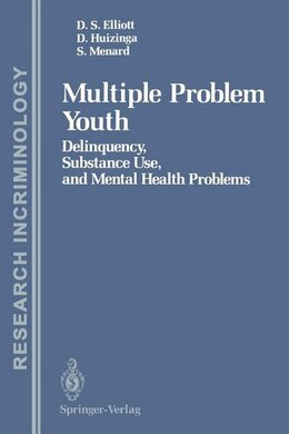 Book Multiple Problem Youth: Delinquency, Substance Use, and Mental Health Problems by Delbert S. Elliott