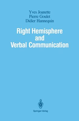 Book Right Hemisphere and Verbal Communication: RIGHT HEMISPHERE & VERBAL COMM by Yves Joanette