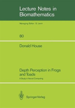 Book Depth Perception in Frogs and Toads: A Study in Neural Computing by Donald House