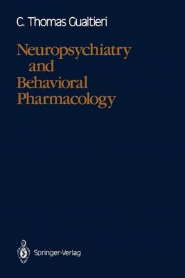 Book Neuropsychiatry and Behavioral Pharmacology by C. Thomas Gualtieri