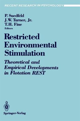 Book Restricted Environmental Stimulation: Theoretical and Empirical Developments in Flotation REST by Peter Suedfeld