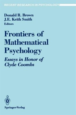 Book Frontiers of Mathematical Psychology: Essays in Honor of Clyde Coombs by Donald R. Brown
