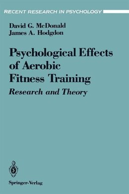 Book The Psychological Effects of Aerobic Fitness Training: Research and Theory by David G. McDonald