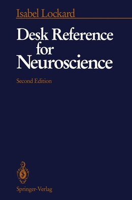 Book Desk Reference for Neuroscience by Isabel Lockard