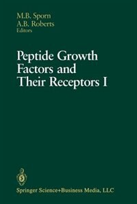 Book Peptide Growth Factors and Their Receptors I: Part 1 and 2 by Michael B. Sporn