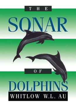 Book The Sonar of Dolphins by Whitlow W.L. Au