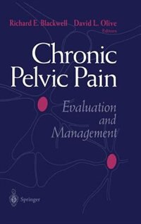 Book Chronic Pelvic Pain: Evaluation and Management by Richard E. Blackwell