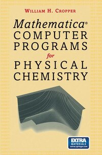 Mathermatica® Computer Programs for Physical Chemistry