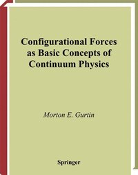 Configurational Forces as Basic Concepts of Continuum Physics: CONFIGURATIONAL FORCES AS BASI