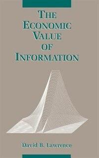 The Economic Value of Information: ECONOMIC VALUE OF INFO