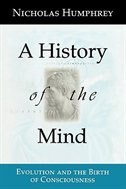 Book A History of the Mind: Evolution and the Birth of Consciousness by Nicholas Humphrey