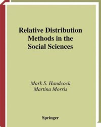 Relative Distribution Methods in the Social Sciences: RELATIVE DISTRIBUTION METHODS
