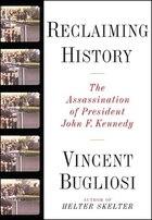 Reclaiming History: The Assassination Of President John F Kennedy