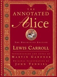 Book Annotated Alice The Definitive Edition by Lewis Carroll