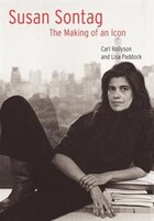 Susan Sontag: The Making of an Icon