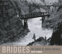Bridges Revised Edition: The Spans Of North America