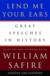 Lend Me Your Ears: Great Speeches In History