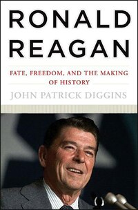 Ronald Reagan: Fate Freedom And The Making Of History