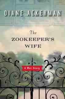 The Zookeeper's Wife: A War Story de Diane Ackerman