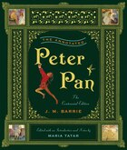 The Annotated Peter Pan: The Centennial Edition