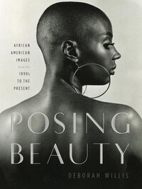 Posing Beauty: African American Images From The 1890's To The Present