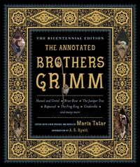 The Annotated Brothers Grimm: Bicentennial Edition Expanded And Updated