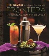 Frontera: Margaritas Guacamoles And Snacks