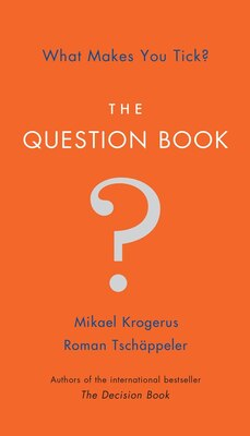 Book The Question Book: What Makes You Tick? by Mikael Krogerus