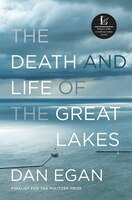 Book The Death And Life Of The Great Lakes by Dan Egan