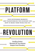 Platform Revolution: How Networked Markets Are Transforming The Economy&how To Make Them Work For…