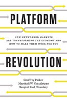 Book Platform Revolution: How Networked Markets Are Transforming The Economy&how To Make Them Work For… by Geoffrey G. Parker