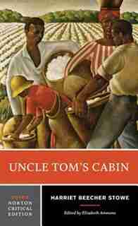 Uncle Tom's Cabin: Norton Critical Edition by Harriet Beecher Stowe