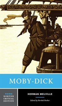 Moby Dick: Norton Critical Edition by Herman Melville