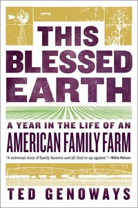 This Blessed Earth: A Year In The Life Of An American Farm