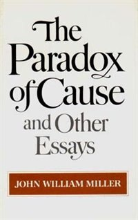 Book Paradox Of Cause And Other Essays by John William Miller