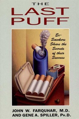 Book Last Puff: Ex Smokers Share The Secrets Of Their Success by John W Farquhar