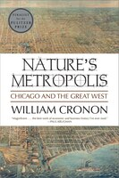 Natures Metropolis: Chicago And The West
