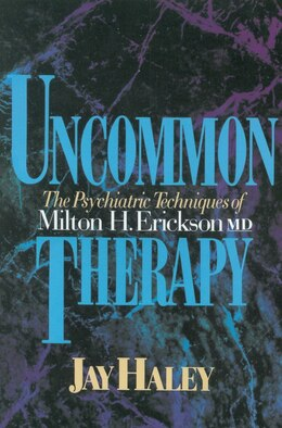 Book Uncommon Therapy: The Psychiatric Techniques Of Milton H Erickson Md by Jay Haley